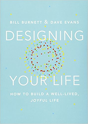 Download Designing Your Life: How to Build a Well-Lived